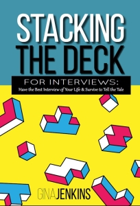 Cover: Stacking the Deck for Interviews by Gina Jenkiins