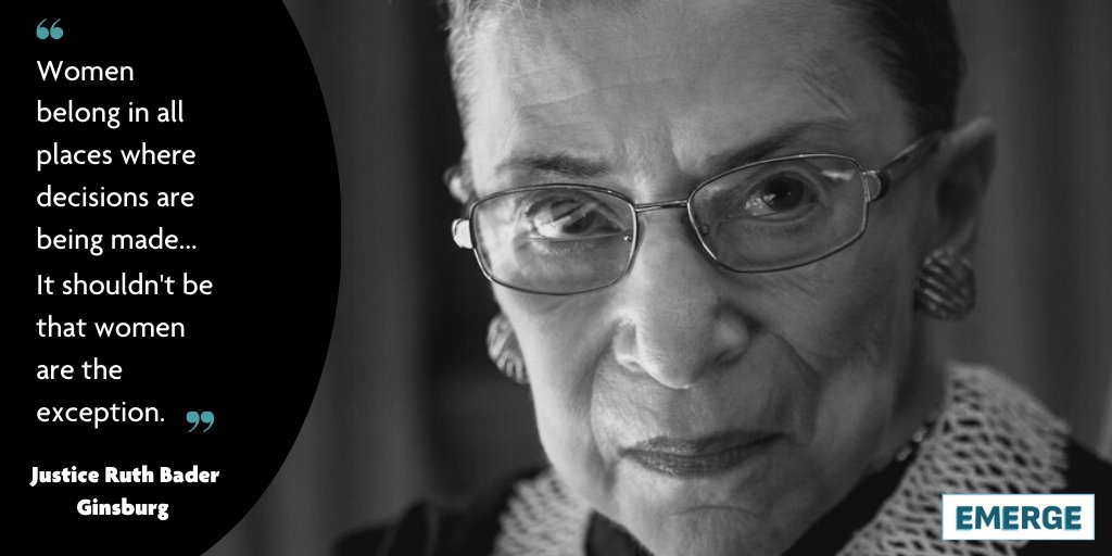 """""""Women belong in all places where decisions are being made. It shouldn't be that women are the exception."""" Justice Ruth Bader Ginsburg"""